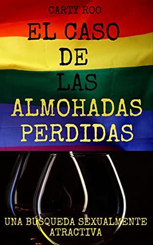 EL CASO DE LAS ALMOHADAS PERDIDAS: UNA BUSQUEDA SEXUALMENTE ATRACTIVA