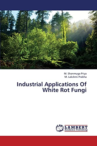 Industrial Applications Of White Rot Fungi