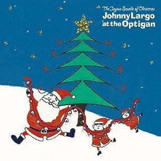 Johnny Largo - Joyous Sounds Of Christmas: Johnny Largo At The Optigan +Bonus [Japan CD] SBCD-1006 by Johnny Largo