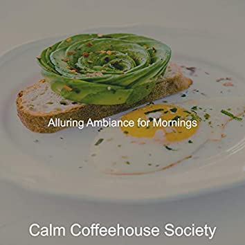 Alluring Ambiance for Mornings