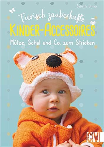 Tierisch zauberhafte Kinder-Accessoires. Mütze, Schal & Co. zum Stricken. Mit kreativen Applikationen wird jedes Accessoire ein Hingucker.