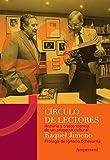 Círculo de lectores: Historia y trascendencia de un proyecto cultural (Scripta Manent nº 20)