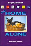 Dogs Home Alone by Roger Abrantes (1999-01-02)