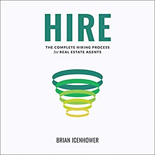 Hire     The Complete Hiring Process for Real Estate Agents              By:                                                                                                                                 Brian Icenhower                               Narrated by:                                                                                                                                 Ed Nash                      Length: 5 hrs and 29 mins     2 ratings     Overall 4.5