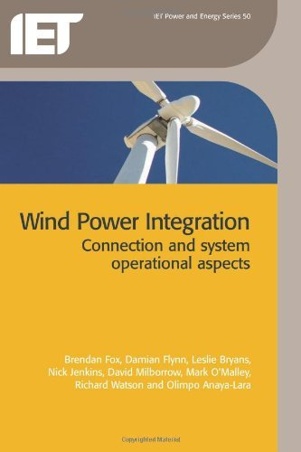 Wind Power Integration: Connection and system operational aspects (Iet Power and Energy) (Energy Engineering Book 50) (English Edition)