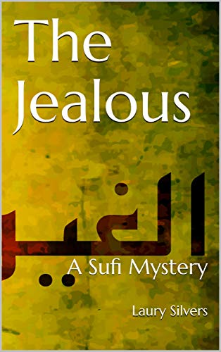 The Jealous: A Sufi Mystery (The Sufi Mysteries Book 2) by [Laury Silvers]