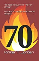 70 Tips To Survive The 7th Grade