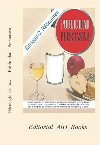 Psicología de la Publicidad Persuasiva: Editorial Alvi Books (Spanish Edition)