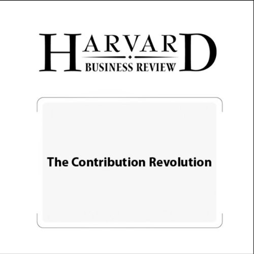 The Contribution Revolution (Harvard Business Review) cover art