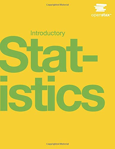 Compare Textbook Prices for Introductory Statistics by OpenStax hardcover version, full color 1st Edition ISBN 9781938168208 by Barbara Illowsky,Susan Dean