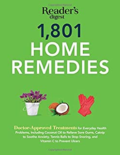 1801 Home Remedies: Doctor-Approved Treatments for Everyday Health Problems Including Coconut Oil to Relieve Sore Gums, Catnip to Sooth Anxiety, ... C to Prevent Ulcers (Save Time, Save Money)