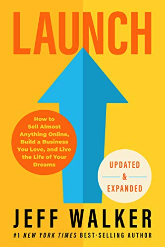 Compare Textbook Prices for Launch Updated & Expanded Edition: How to Sell Almost Anything Online, Build a Business You Love, and Live the Life of Your Dreams Revised, Updated Edition ISBN 9781401960230 by Walker, Jeff