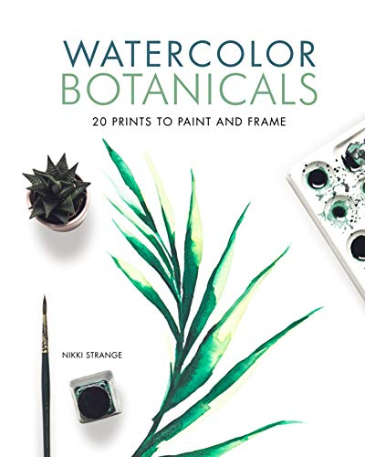 Watercolor Botanicals: 20 Prints to Paint and Frame