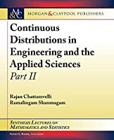Continuous Distributions in Engineering and the Applied Sciences -- Part II (Synthesis Lectures on Mathematics and Statistics)
