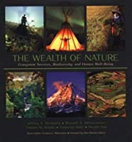 The Wealth of Nature: Ecosystem Services, Biodiversity, and Human Well-Being (Cemex Conservation Book Series)
