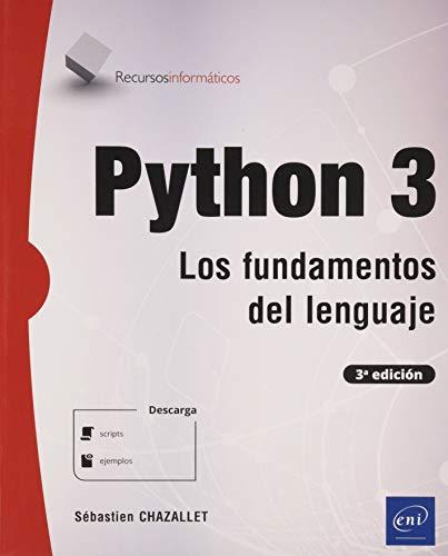 Python 3 - Los fundamentos del lenguaje (3º edición)