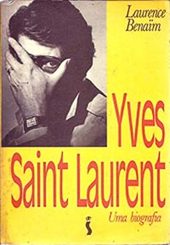 Yves Saint Laurent uma biografia