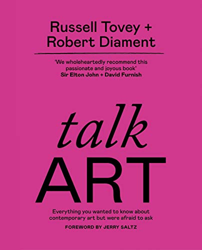 Talk Art: Everything you wanted to know about contemporary art but were afraid to ask (English Edition)