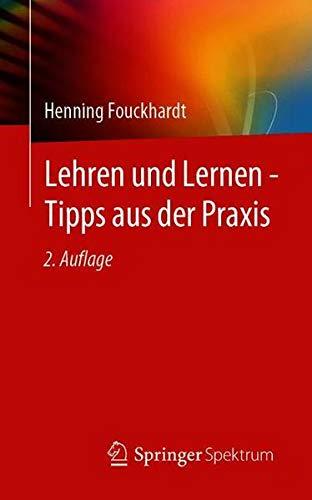 Lehren und Lernen - Tipps aus der Praxis (German Edition)