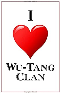 I Love Wu-Tang Clan: Notebook - 6x9 Lined Journal - 110 Pages - Soft Cover - Great For Birthday Gift (Perfect Personalised Gifts, Band)