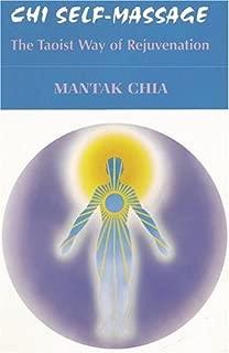 Chi Self-massage: Tao of Rejuvenation by Mantak Chia (1986-11-06)