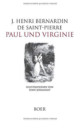 Paul und Virginie: Mit Illustrationen von Tony Johannot und anderen zeitgenössischen Malern und Illustratoren