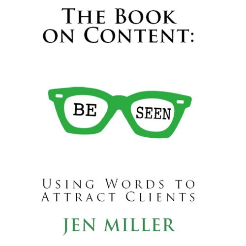 The Book on Content: Using Words to Attract Clients audiobook cover art