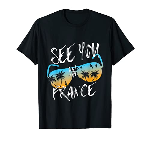 Nos vemos en Francia Vacaciones Francia gafas de sol Camiseta