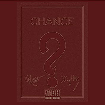 Chance (feat. Mighty)