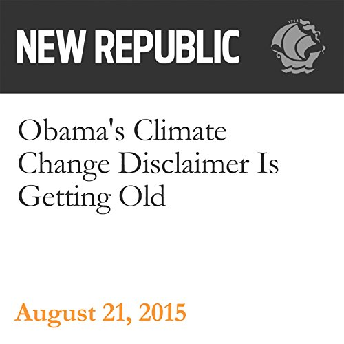 Obama's Climate Change Disclaimer Is Getting Old audiobook cover art