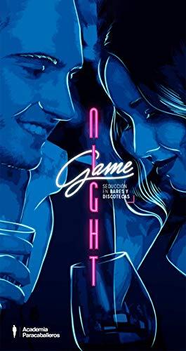 Nightgame: Seducción en bares y discotecas de Academia para Caballeros