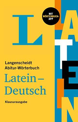 Langenscheidt Abitur-Wörterbuch Latein: Latein-Deutsch - mit Wörterbuch-App