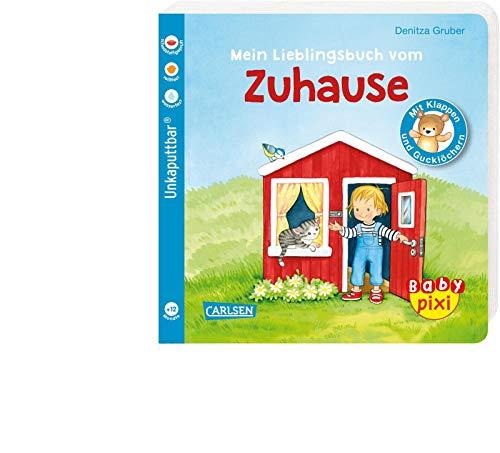 Baby Pixi (unkaputtbar) 84: Mein Lieblingsbuch vom Zuhause: mit Klappen und Gucklöchern