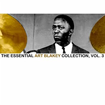 The Essential Art Blakey Collection, Vol. 3