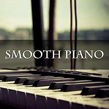 Smooth Piano for Relaxation, Sleep, Study, Therapy, Chill, Zen, Calm, Soft, Yoga, Meditation, Sea
