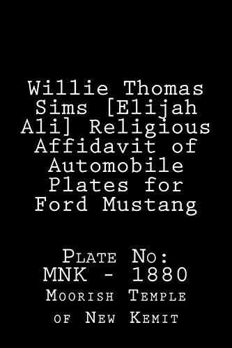 Willie Thomas Sims [Elijah Ali] Religious Affidavit of Automobile Plates for: 1984 Ford Mustang