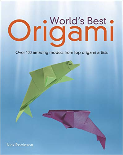 World's Best Origami: Over 100 Amazing Models from Top Origami Artists (English Edition)