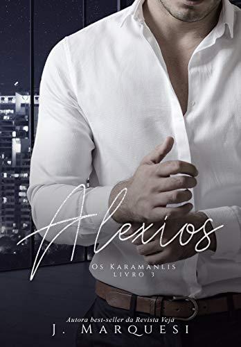 Alexios (Os Karamanlis Livro 3) (Portuguese Edition)