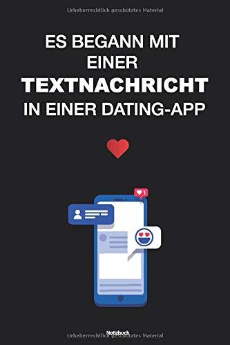 NOTIZBUCH Es begann mit einer TextNachricht in einer Dating-App: Notizbuch für Liebhaber - schwarz: Valentinstag-Geschenke für Liebhaber, Freunde, Ehemann oder Ehefrau, ...