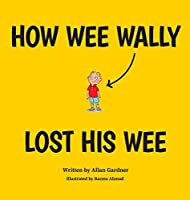 How Wee Wally Lost His Wee