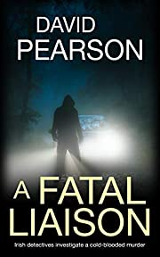 A Fatal Liaison: Irish detectives investigate a cold-blooded murder (The Dublin Homicides Book 2)