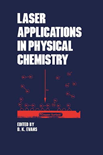 Laser Applications in Physical Chemistry (Optical Science and Engineering Book 20) (English Edition)