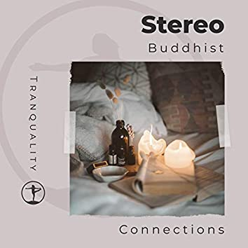 Stereo Buddhist Connections