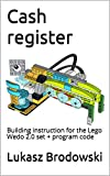 Cash register: Building instruction for the Lego Wedo 2.0 set + program code (English Edition)