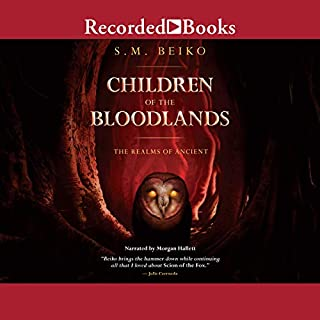 Children of the Bloodlands     The Realms of Ancient              Written by:                                                                                                                                 S.M. Beiko                               Narrated by:                                                                                                                                 Morgan Hallett                      Length: 14 hrs and 48 mins     Not rated yet     Overall 0.0