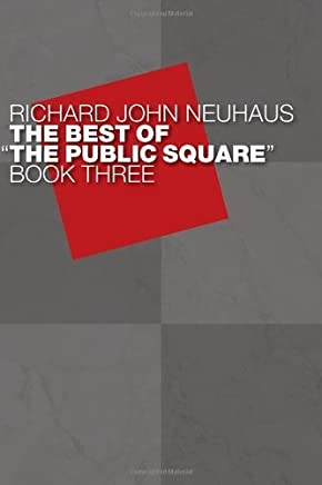 """The Best of """"The Public Square"""", Book Three (Best of the Public Square 3)"""
