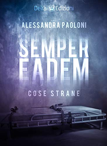 Semper Eadem: Cose Strane (Vega) di [Alessandra Paoloni]
