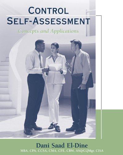 Download Control Self-Assessment: Concepts and Applications : Manual for Practitioners and Exam Preparation Guide for the Certification in Control Self-Assessment Exam 0324226012
