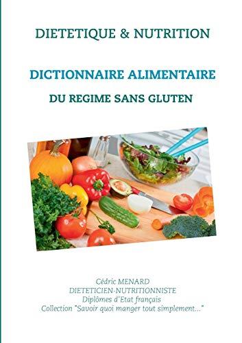 Dictionnaire alimentaire du régime sans gluten