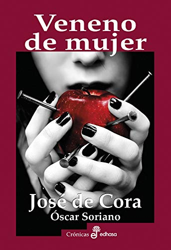 Veneno de mujer: Asesinas y sus ponzoñas (Ensayo) (Spanish Edition)